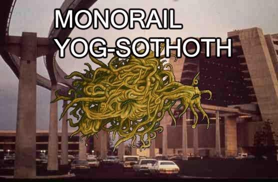 MONORAIL YOG-SOTHOTH